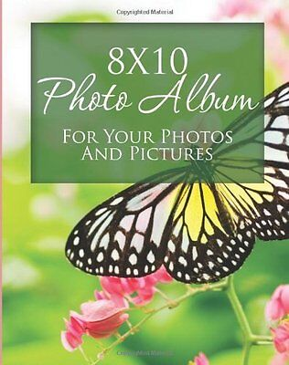 8x10 Photo Album: For Your Photos And Pictures