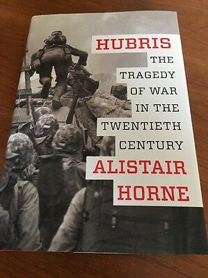 hardcover Hubris The Tragedy of War in the Twentieth Century by Alistair Horne