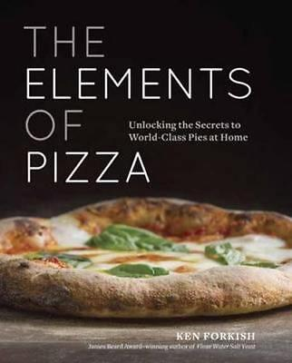 NEW The Elements of Pizza By Ken Forkish Hardcover Free Shipping