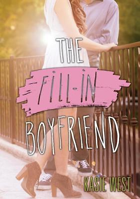 NEW The Fill-in Boyfriend By Kasie West Paperback Free Shipping