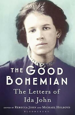 The Good Bohemian: The Letters of Ida John | Michael Holroyd