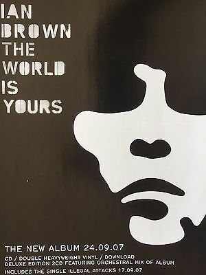 """IAN BROWN # THE WORLD IS YOURS # 2007 ALBUM RELEASE ADVERT # 12"""" x 8"""""""