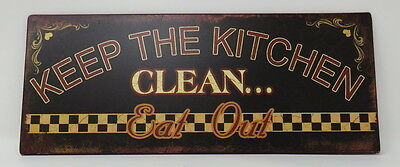 Keep The Kitchen Clean EAT OUT Metal Sign Food Supper House