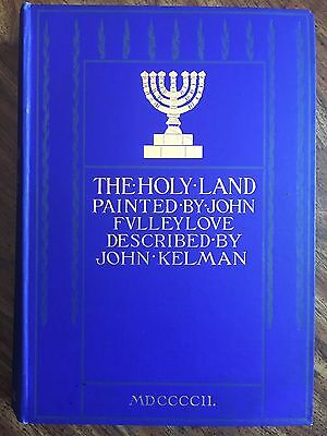 The Holy Land Painted by John Fulleylove 1902