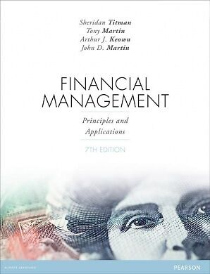Financial Management: Principles and Applications by Sheridan Titman, Arthur...