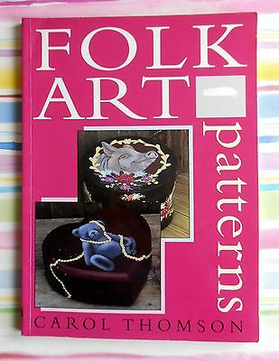 FOLK  ART  PATTERNS By Carol Thomson ~ 1998 ~ 80 Page SC Book in GC.