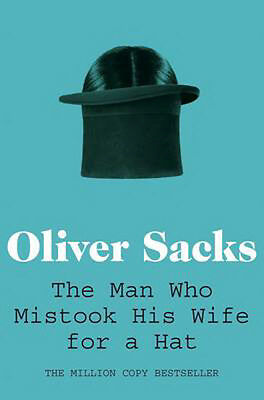 The Man Who Mistook His Wife for a Hat   Oliver Sacks