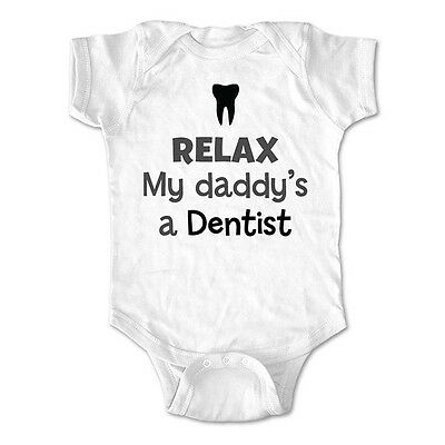 Relax my daddy's a dentist - baby shower bodysuit, infant toddler youth shirt