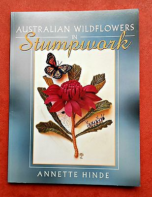 AUSTRALIAN  WILDFLOWERS in STUMPWORK ~ By Annette Hinde  ~ 1999 SC Book in GC