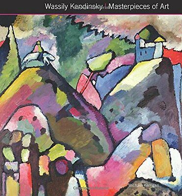 Wassily Kandinsky Masterpieces of Art Book by Kerrigan Michael Hardback
