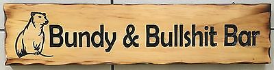 Bundy & Bullshit Bar Rustic Pine Timber Sign