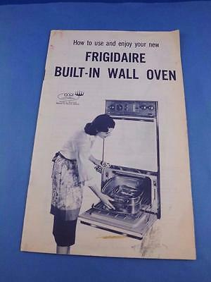 How To Use And Enjoy Your New Frigidaire Built-In Wall Oven Instruction Manual