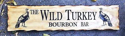 The Wild Turkey Bourbon Bar Rustic Pine Timber Sign