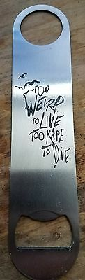 Hunter S. Too weird to live, too rare to die stainless steel bottle opener