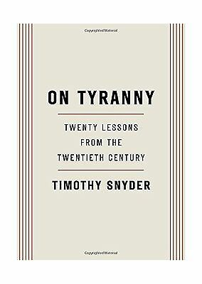 On Tyranny: Twenty Lessons from the Twentieth Century Free Shipping
