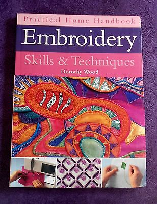 EMBROIDERY  SKILLS AND TECHNIQUES - By Dorothy Wood - 2002 SC Book