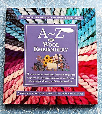A-Z  of  WOOL  EMBROIDERY ~ 2001 SC Book in VGC ~ Companian to A-Z of Embroidery
