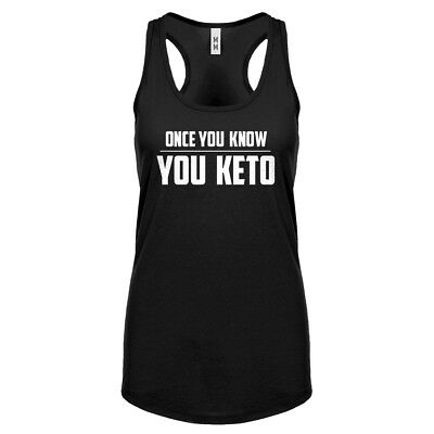 Racerback Once You Know, You Keto Womens Racer back Tank Top #3272