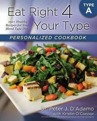 NEW Eat Right 4 Your Type Personalized Cookbook Type A By Peter D Adamo Paperbac