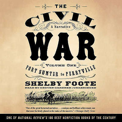 The Civil War: A Narrative, Vol. 1 by Shelby Foote CD 2016 Unabridged