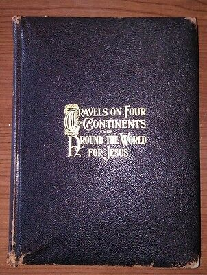Travels On Four Continents or Around The World For Jesus