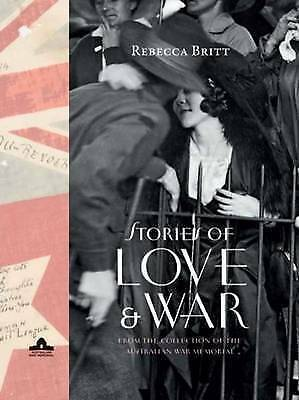 Stories of Love and War: From the Collection of the Australian War Memorial by …