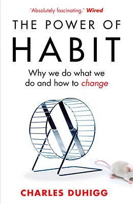 The Power of Habit: Why We Do What We Do, and How to Change | Charles Duhigg