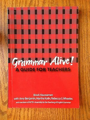 Grammar Alive! : A Guide for Teachers by Brock Haussamen (2003, Paperback)