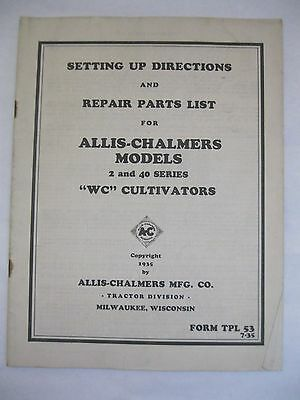 """Allis-chalmers """"WC"""" Cultivator Instructions and Parts List"""