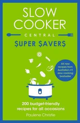 NEW Slow Cooker Central Super Savers By Paulene Christie Paperback Free Shipping