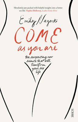 Come as You Are: the surprising new science Book By Emily Nagoski