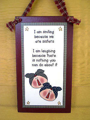 I'm Smiling because we are Sisters- Handmade sign **SPECIAL **