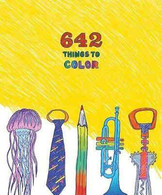 NEW 642 Things to Color By Chronicle Books Paperback Free Shipping