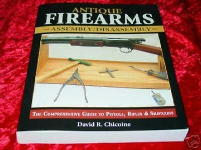Antique Firearms Assembly & Disassembly Book-Winchester-Marlin-S&W-527 pgs-NEW!
