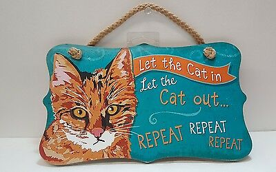 CAT SIGN,*Let the Cat in,Let the Cat out, REPEAT*,HIGHLAND GRAPHICS, USA