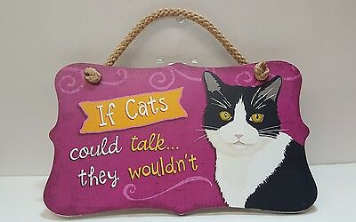 CAT SIGN,*if Cats could talk they wouldn't *,HIGHLAND GRAPHICS, USA