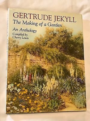 Gertrude Jekyll: The Making of a Garden by Gertrude Jekyll & Cherry Lewis 2000