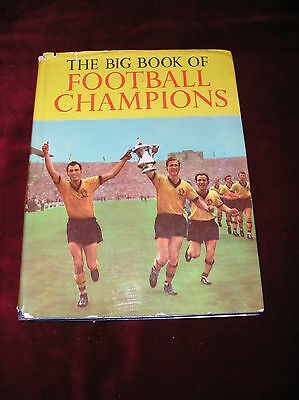 The Big Book Of Football Champions - Good Condition Annual With Dust Jacket