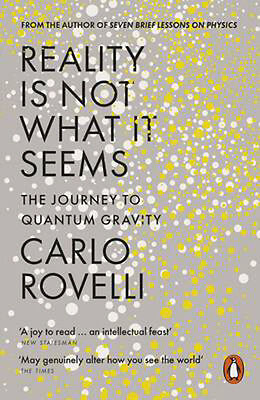 Reality is Not What it Seems: The Journey to Quantum Gravity | Carlo Rovelli
