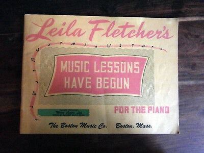 1947 Leila Fletchers Music Lessons Have Begun for the piano Beginners Children