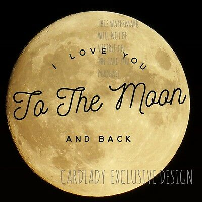 """Handmade Card """"LOVE YOU TO THE MOON & BACK"""" Anniversary Wedding Valentines Day"""