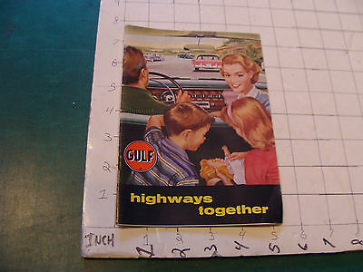 HIGH GRADE paper item: 1958 GULF highways together booklet; 36pgs