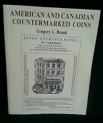 American & canadian countermarked coins by brunk softcover 349pages out of print