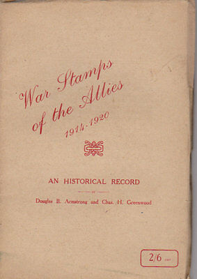 War Stamps of the Allies An Historical Record 1914 - 1920 Great Little Book