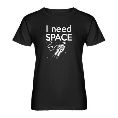 Womens I Need SPACE Short Sleeve T-shirt #3263