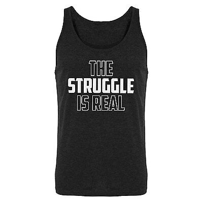 Tank The Struggle is Real Mens Tank Top #3052