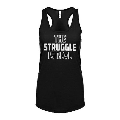 Womens The Struggle is Real Racerback Tank Top #3052