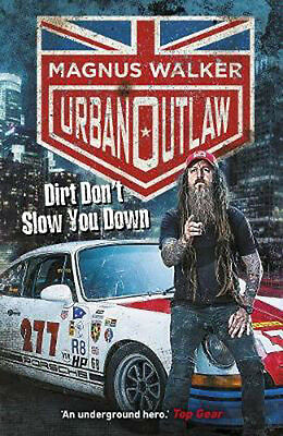 Urban Outlaw: Dirt Don't Slow You Down | Magnus Walker