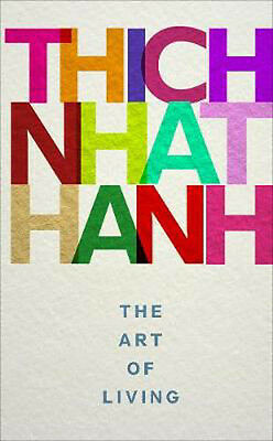 The Art of Living | Thich Nhat Hanh