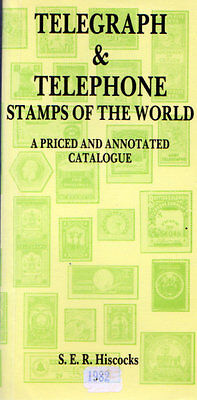 Telegraph & Telephone Stamps of thr World Catalogue by S E R Hiscocks 1982